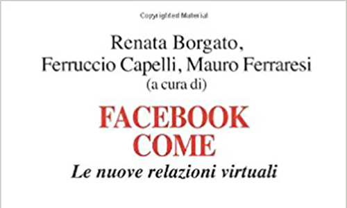 Facebook come. Le nuove relazioni virtuali.